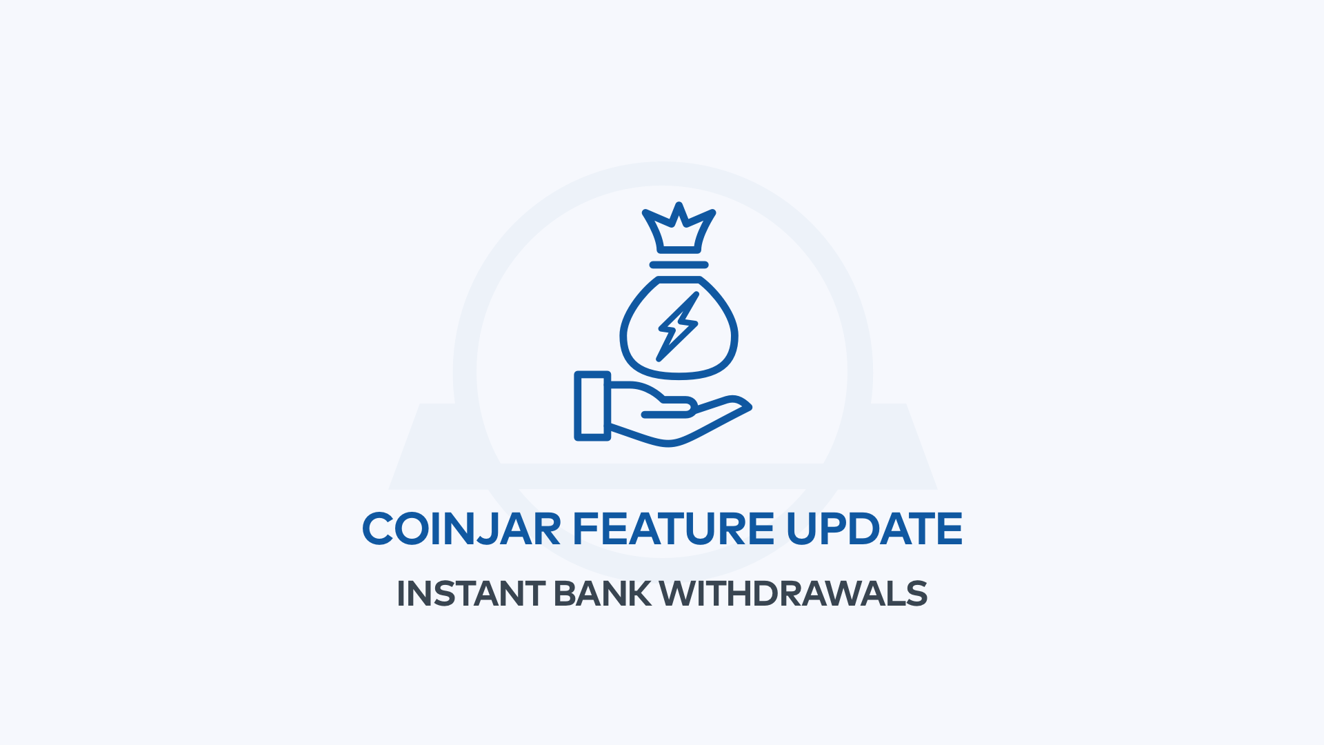 CoinJar now supports instant bank withdrawals!